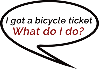 i got a bicycle ticket what do i do